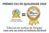 Prêmio CNJ de Qualidade 2020: mais uma vez TJSE é reconhecido como um dos melhores do país